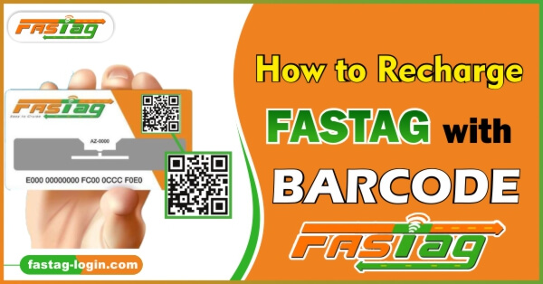 How to Recharge Fastag with Barcode